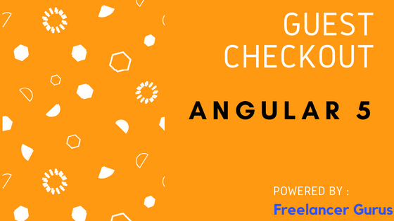 How to implement guest checkout in Angular 5 in e-commerce site?